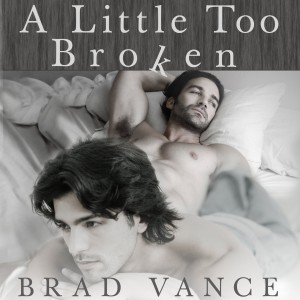 BradVance_ALittleTooBroken